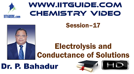 IIT JEE Main Advanced Coaching Online Class Video Chemistry – Electrolysis and Conductance of Solutions