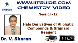 IIT JEE Main Advanced Coaching Online Class Video Chemistry – Halogen Derivatives of Aliphatic Compounds and Grignard Reagent