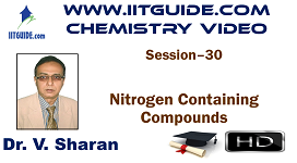 IIT JEE Main Advanced Coaching Online Class Video Chemistry – Nitrogen containing compounds