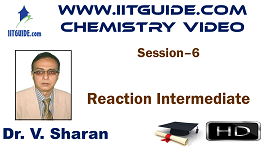 IIT JEE Main Advanced Coaching Online Class Video Chemistry – Reaction Intermediate