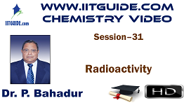IIT JEE Main Advanced Coaching Online Class Video Chemistry – Radioactivity