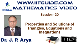 IIT JEE Main Advanced Coaching Online Class Video Math - Properties and Solutions of Traingles, Equations and Inequations